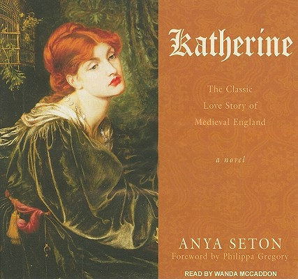 Katherine: A Novel, Anya Seton