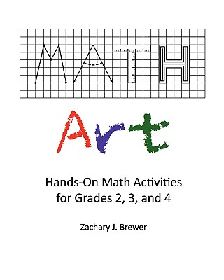 Image for Math Art: Hands-On Math Activities for Grades 2, 3, and 4