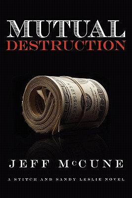 Mutual Destruction, McCune, Jeff