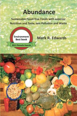 Image for Abundance: Sustainable Fossil-free Foods with superior Nutrition and Taste; less Pollution and Waste (The Green Algae Strategy Series)