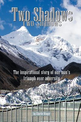 Image for Two Shadows: The inspirational story of one man's triumph over adversity