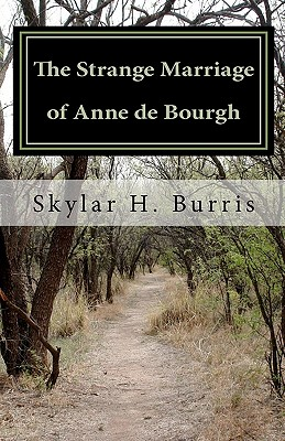 The Strange Marriage of Anne de Bourgh: And Other Pride and Prejudice Stories, Burris, Skylar Hamilton