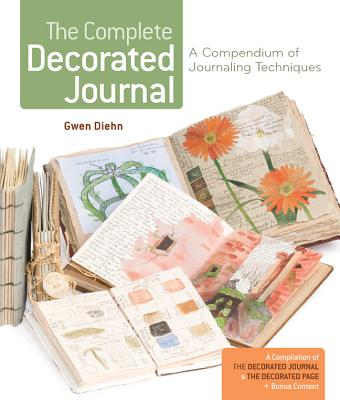Image for The Complete Decorated Journal A Compendium of Journaling Techniques