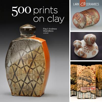 500 Prints on Clay: An Inspiring Collection of Image Transfer Work (500 Series), Lark Crafts
