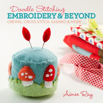 Image for Doodle Stitching: Embroidery & Beyond: Crewel, Cross Stitch, Sashiko & More