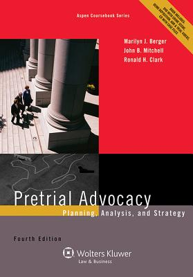Image for Pretrial Advocacy: Planning, Analysis, and Strategy, Fourth Edition (Aspen Coursebook)