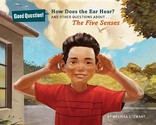 Image for How Does the Ear Hear?: And Other Questions about The Five Senses (Good Question!)