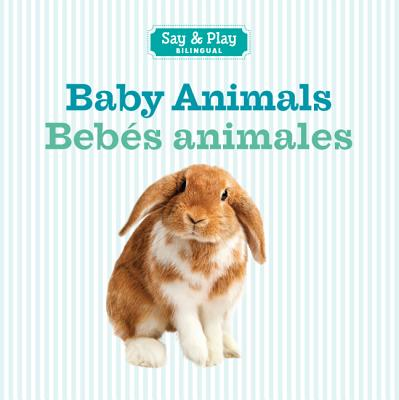 Baby Animals/Bebes animales (Say & Play) (English and Spanish Edition), Sterling Publishing Co., Inc.