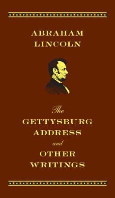 The Gettysburg Address and Other Writings: Deluxe Edition, Abraham Lincoln