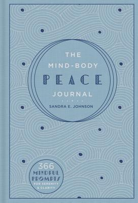 Image for MIND-BODY PEACE JOURNAL: 365 MINDFUL PROMPTS FOR SERENITY AND CLARITY