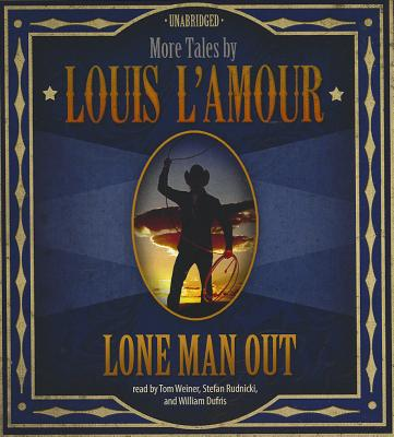 Lone Man Out: More Tales by Louis L'Amour, Louis L'Amour