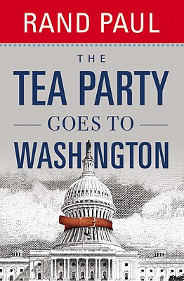 The Tea Party Goes to Washington, Rand Paul
