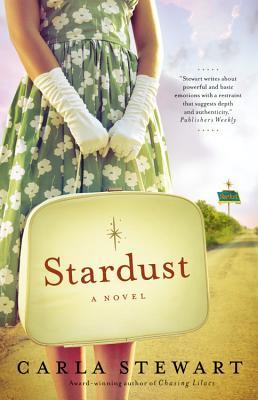 Stardust: A Novel, Carla Stewart