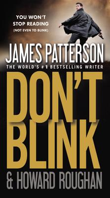 Don't Blink, James Patterson, Howard Roughan