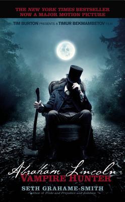 "Abraham Lincoln Vampire Hunter, ""Grahame-Smith, Seth"""