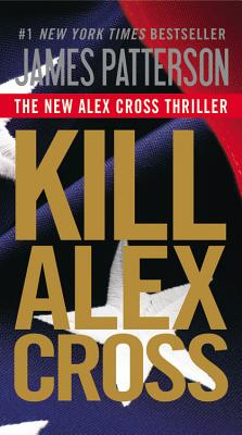 "Kill Alex Cross (Alex Cross #17), ""Patterson, James"""