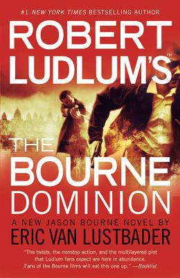 The Bourne Dominion, Robert Ludlum (Written by Eric Van Lustbader)