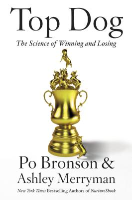 Image for TOP DOG : THE SCIENCE OF WINNING AND LOSING