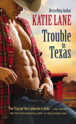 Trouble in Texas (Deep in the Heart of Texas), Lane, Katie