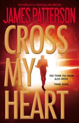 Cross My Heart (Alex Cross), James Patterson