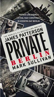 Private Berlin, James Patterson, Mark Sullivan