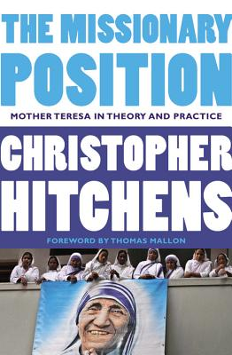 Image for The Missionary Position: Mother Teresa in Theory and Practice