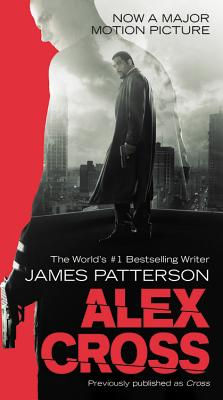 Alex Cross: Also published as CROSS, James Patterson