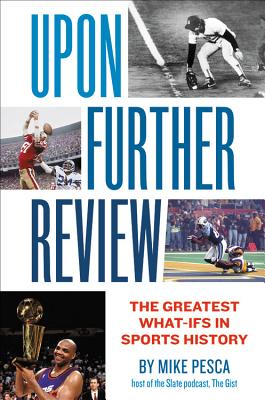 Image for Upon Further Review: The Greatest What-Ifs in Sports History