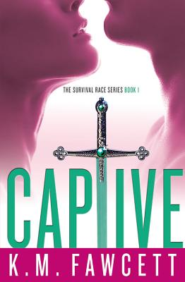 Captive (The Survival Race), Fawcett, K.M.