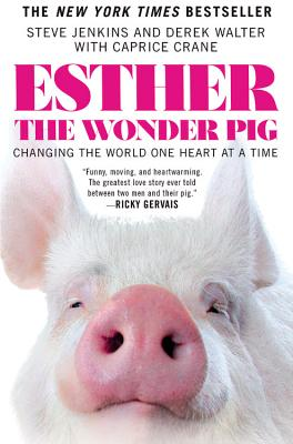 Image for Esther the Wonder Pig: Changing the World One Heart at a Time