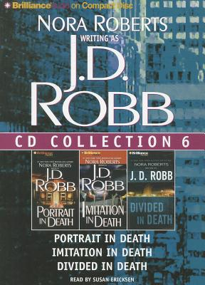 J. D. Robb CD Collection 6: Portrait in Death, Imitation in Death, Divided in Death (In Death Series), Robb, J. D.