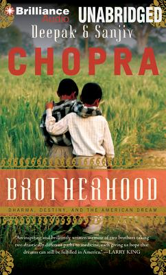Brotherhood: Dharma, Destiny, and the American Dream, Deepak Chopra  (Author, Reader) , Sanjiv Chopra  (Author, Reader)