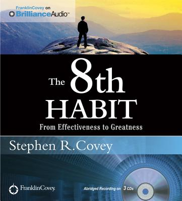 The 8th Habit: From Effectiveness to Greatness, Stephen R. Covey