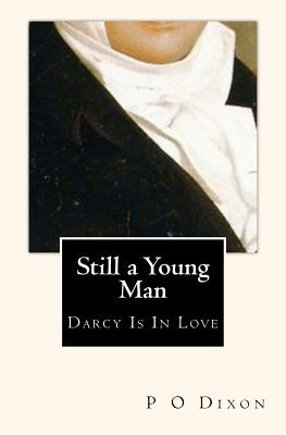 Image for Still A Young Man: Darcy Is In Love