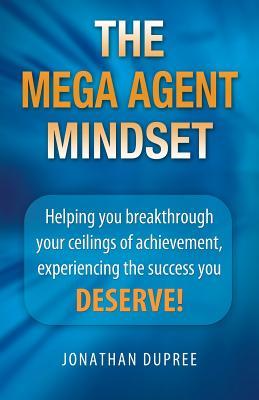 The Mega Agent Mindset, Dupree, Jonathan