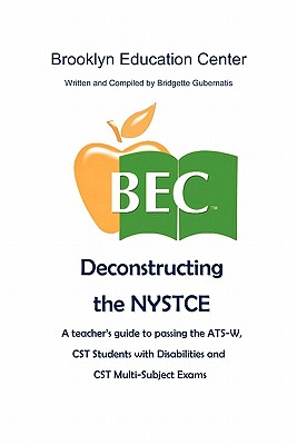 Deconstructing the NYSTCE, Gubernatis, Bridgette