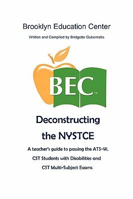Deconstructing the NYSTCE, Gubernatis, Bridgette