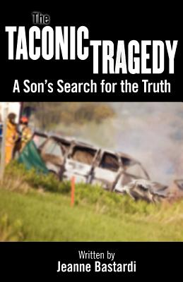 The Taconic Tragedy: A Son's Search for the Truth, Bastardi, Jeanne