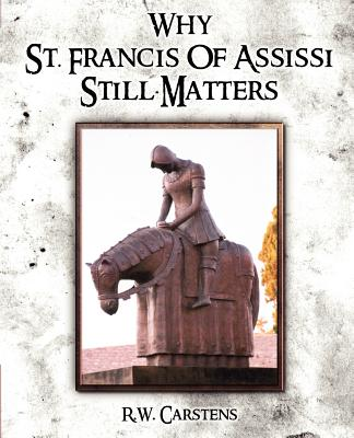 Image for Why St. Francis of Assisi Still Matters