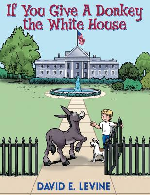 Image for If You Give a Donkey the White House