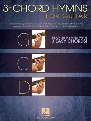 Image for 3-Chord Hymns For Guitar - Play 30 Hymns With Three Easy Chords: G-C-D