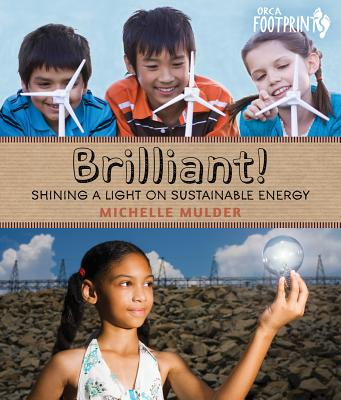 Image for Brilliant!: Shining a light on sustainable energy (Orca Footprints)