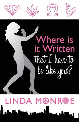 Where Is It Written That I Have to Be Like You?, Monroe, Linda