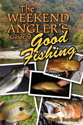 Image for The Weekend Angler's Guide To Good Fishing