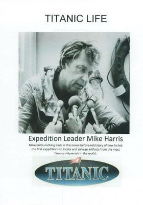 Titanic Life, Harris, Mike