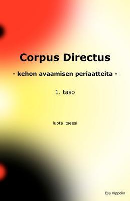 Corpus Directus: Kehon Avaamisen Periaatteita (Finnish Edition), Hippolin, Esa