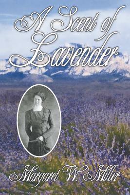 A Scent of Lavender, Miller, Margaret W.