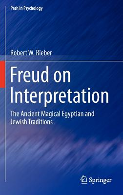 Image for Freud on Interpretation: The Ancient Magical Egyptian and Jewish Traditions (Path in Psychology)