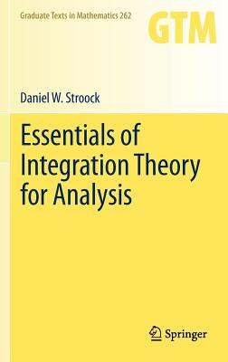 Essentials of Integration Theory for Analysis (Graduate Texts in Mathematics), Stroock, Daniel W.