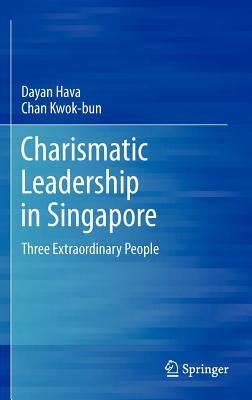 Image for Charismatic Leadership in Singapore: Three Extraordinary People